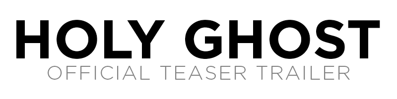 Holy Ghost Official Teaser Trailer