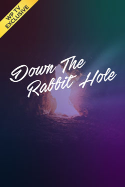 Down the Rabbit Hole on WP TV