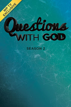 Questions with God Season 2 on WP TV