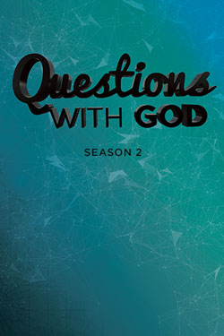 Questions with God Season 2